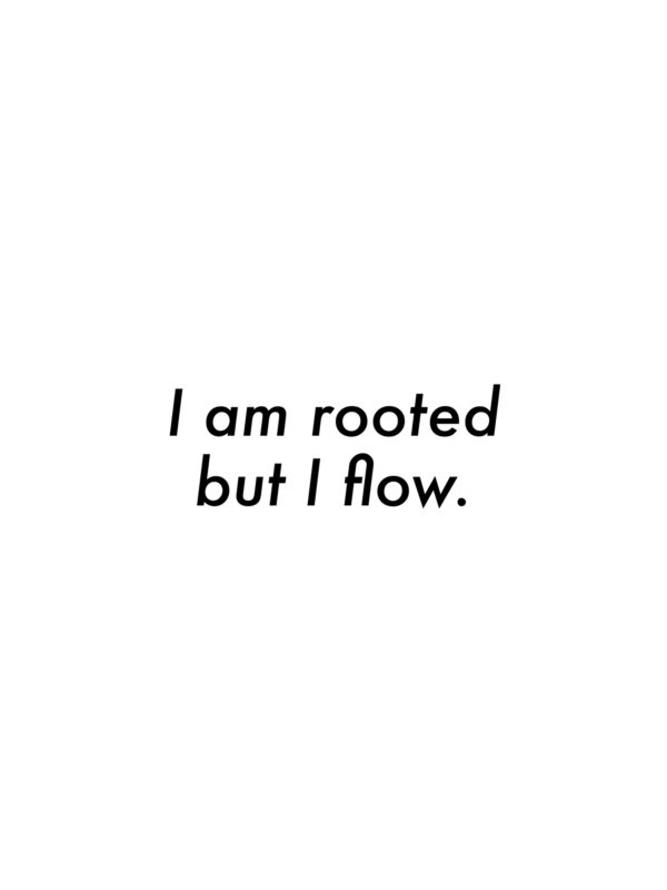 I+am+rooted+but+I+flow+(Woolf)